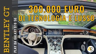 300 000 euro di TECNOLOGIA e LUSSO! BENTLEY CONTINENTAL GT convertible  PLAY da GALAXY S10 5G 4K