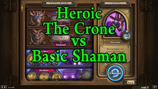 Hearthstone: Heroic The Crone with a Free to Play Shaman