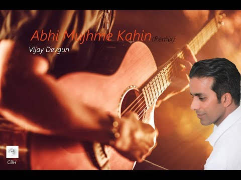 Abhi Mujhme Kahin (REMIX)   Vijay Devgun