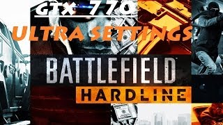 Battlefield Hardline GTX 770 ULTRA Settings PC Gameplay