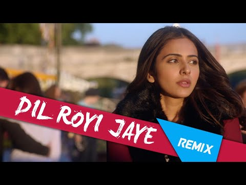 Dil Royi Jaye - Arijit Singh (Remix)   DJ Max Aceax   De De Pyaar De   Dil Royi Jaye Remix