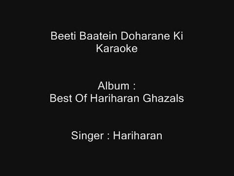 Beeti Baatein Doharane Ki Aadat Si - Karaoke - Hariharan - Best Of Hariharan Ghazals - Customized