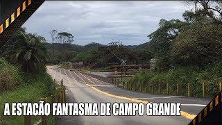 A ESTACÃO FANTASMA DE CAMPO GRANDE
