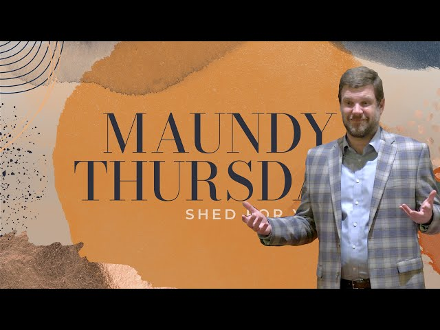 Maundy Thursday Sermon 2021