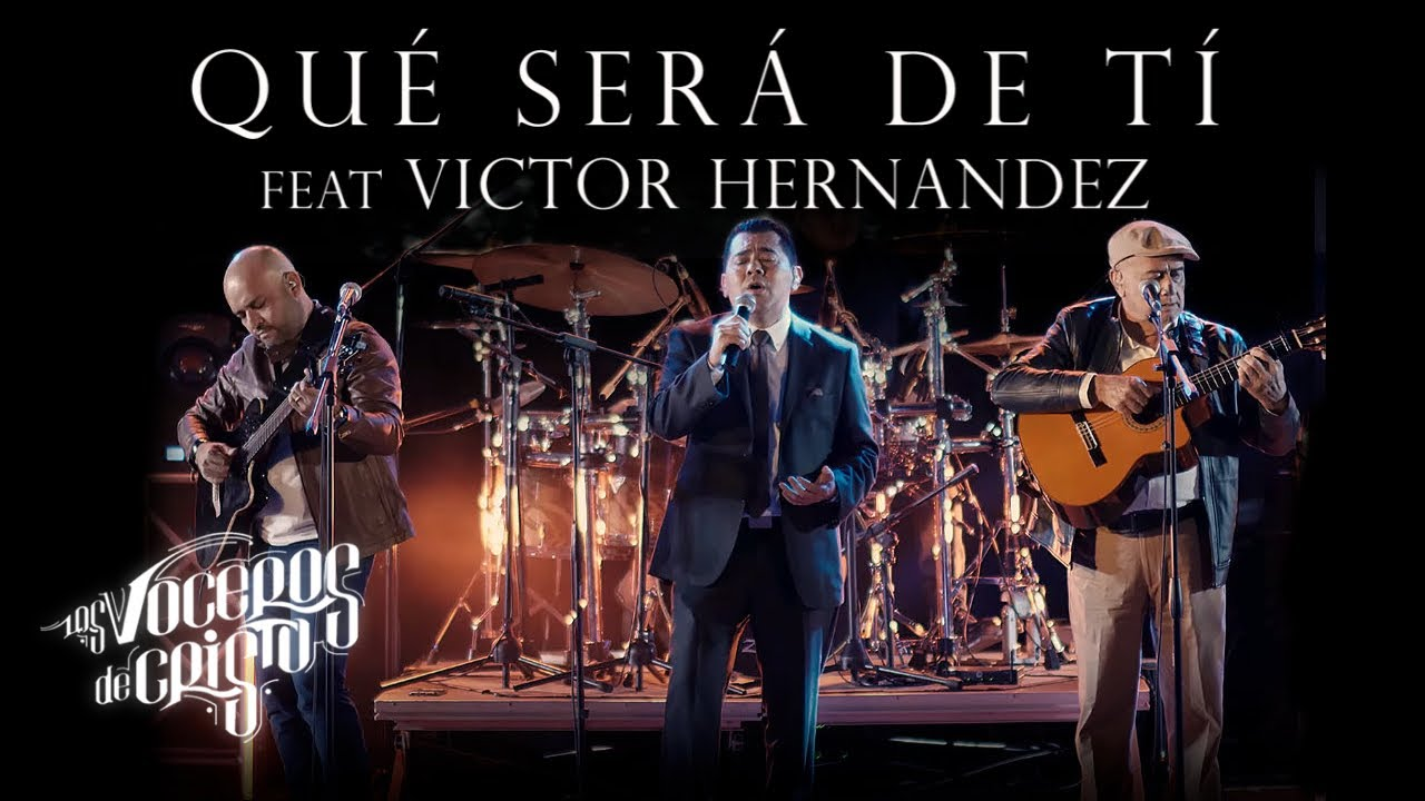 ¿Qué Será de Tí?  - Los Voceros de Cristo feat Victor Hernandez   Nueva Música Cristiana 2020