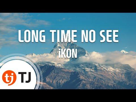 [TJ노래방] LONG TIME NO SEE - iKON / TJ Karaoke