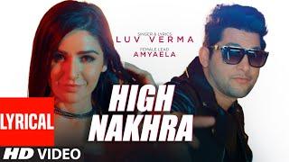 High Nakhra (Full Lyrical Song) Luv Verma | Moit | Sandy Goswami | Latest Punjabi Songs 2020
