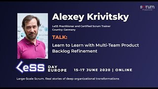Alexey Krivitsky: Learn to Learn with Multi-Team Product Backlog Refinement @ LeSS Day Europe 2020