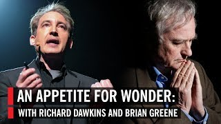 an appetite for wonder with richard dawkins and brian greene