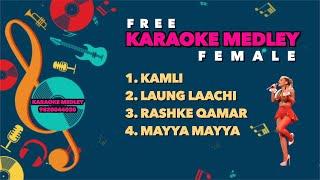 KARAOKE MEDLEY FEMALE - KAMLI, LONG LAACHI, RASHKE QAMAR, MAYYA MAYYA    RECREATED