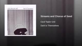 Streams and Chorus of Seed