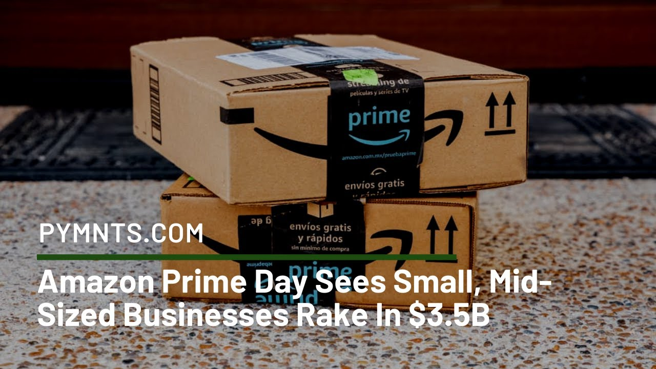 Amazon Prime Day Sees Smbs Rake In 3 5b Pymnts Com