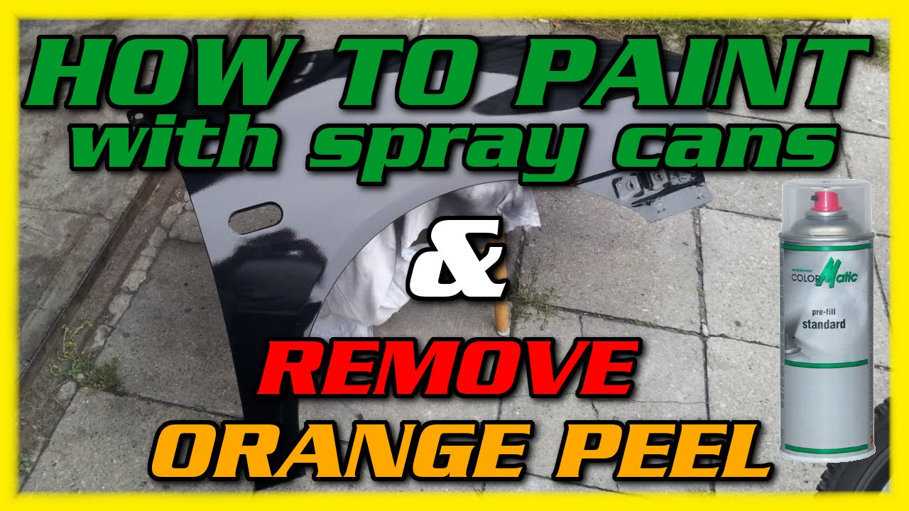 How To Spray Clear Coat Without Orange Peel - Diy how to paint car with spray cans remove orange peel