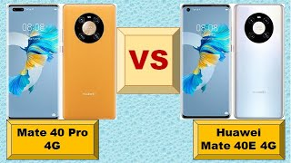 Huawei Mate 40 Pro 4G Vs Huawei Mate 40E 4G