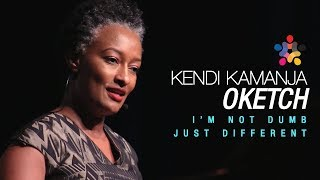 Kendi Kamanja Oketch - I'm not Dumb, Just Different
