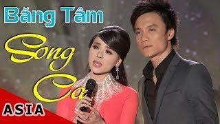 Băng Tâm | Những Tuyệt Khúc Song Ca | Đan Nguyên, Hương Lan, Huỳnh Phi Tiễn,