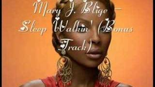 Mary J. Blige - Sleep Walkin