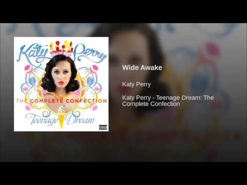Wide awake- Katy Perry- Teenage Dream: The complete confection