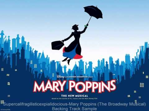 Supercalifragilisticexpialidocious Mary Poppins Broadway Musical Backing Track