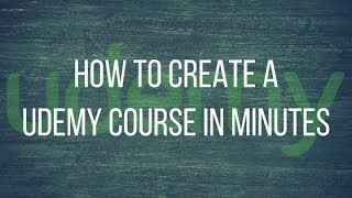 How to Create a Udemy Course In Minutes