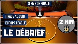 TIRAGE AU SORT COMPLET DES 8 EMES DE FINALE EUROPA LEAGUE / 22-02-2019