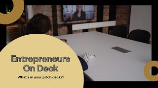 "Entrepreneurs On Deck ""What's in your pitch deck?"" : Episode 1"
