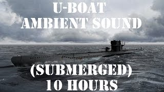 U-Boat Ambient Sound (Submerged) 10 Hours