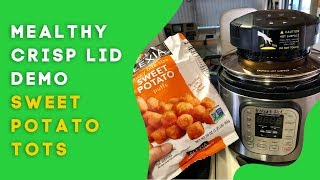 Mealthy CrispLid Demo - air fried sweet potato tots in an Instant Pot