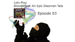 Let´s Play Bloodstone: An Epic Dwarven Tale - Episode 03