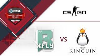 Buttrxfly vs Team Kinguin - Mecz #1 - Mirage   ESL Mistrzostwa Polski S16. W7D2