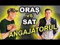 ANGAJATORUL | SAT vs. ORAȘ