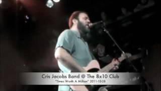 Cris Jacobs Band - Times Worth A Million - 2011-10-28 - 8x10 Baltimore, Md