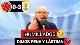 COLOMBIA 0 VS URUGUAY 3: HUMILLADOS, DIMOS PENA Y LÁSTIMA...