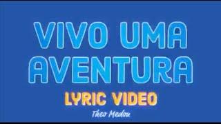 Théo Medon- VIVO UMA AVENTURA (Official Lyrics Video)