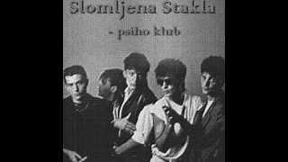 Slomljena Stakla - Psiho klub