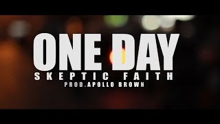 Skeptic Faith - One Day (Prod. Apollo Brown) [Music Video]