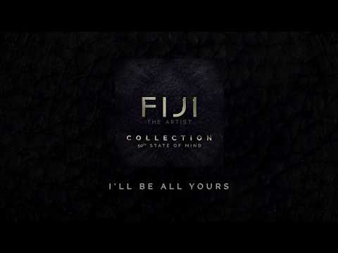 FIJI - I'll Be All Yours (Official Audio)