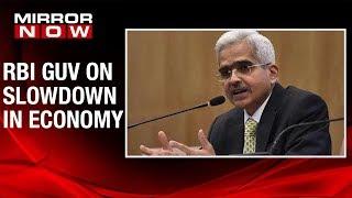 RBI Governor Shaktikanta Das on slowdown in economy, says 'Growth is highest priority'