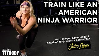 How to Train Like an American Ninja Warrior Workout - Julie Lohre Cincinnati
