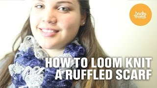 how to loom knit a ruffled scarf