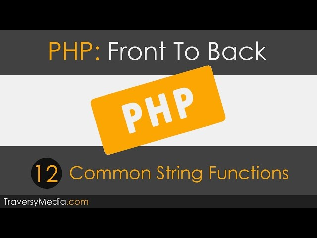 PHP Front To Back [Part 12] - Common String Functions