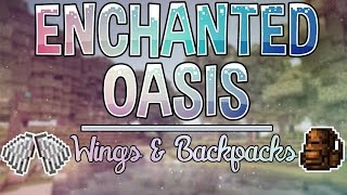 Wings and Backpacks | Enchanted Oasis | Ep. 2