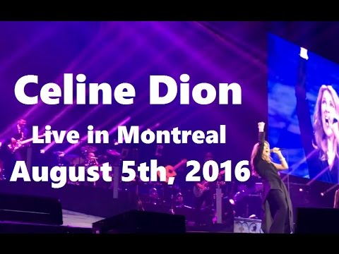 Celine Dion - Live in Montreal - Full HD Concert (August/Août 5, 2016, Bell Centre)