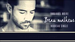 Emmanuel Moire - Beau Malheur LYRICS]