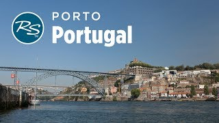 Porto, Portugal: Romantic Capital - Rick Steves' Europe Travel Guide - Travel Bite