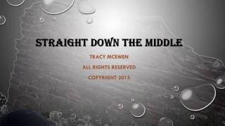 Straight Down The Middle - Tracy McEwen