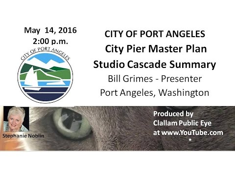 2016 05 14 City of Port Angeles  City of PA City Pier Master Plan  Studio Cascade summary