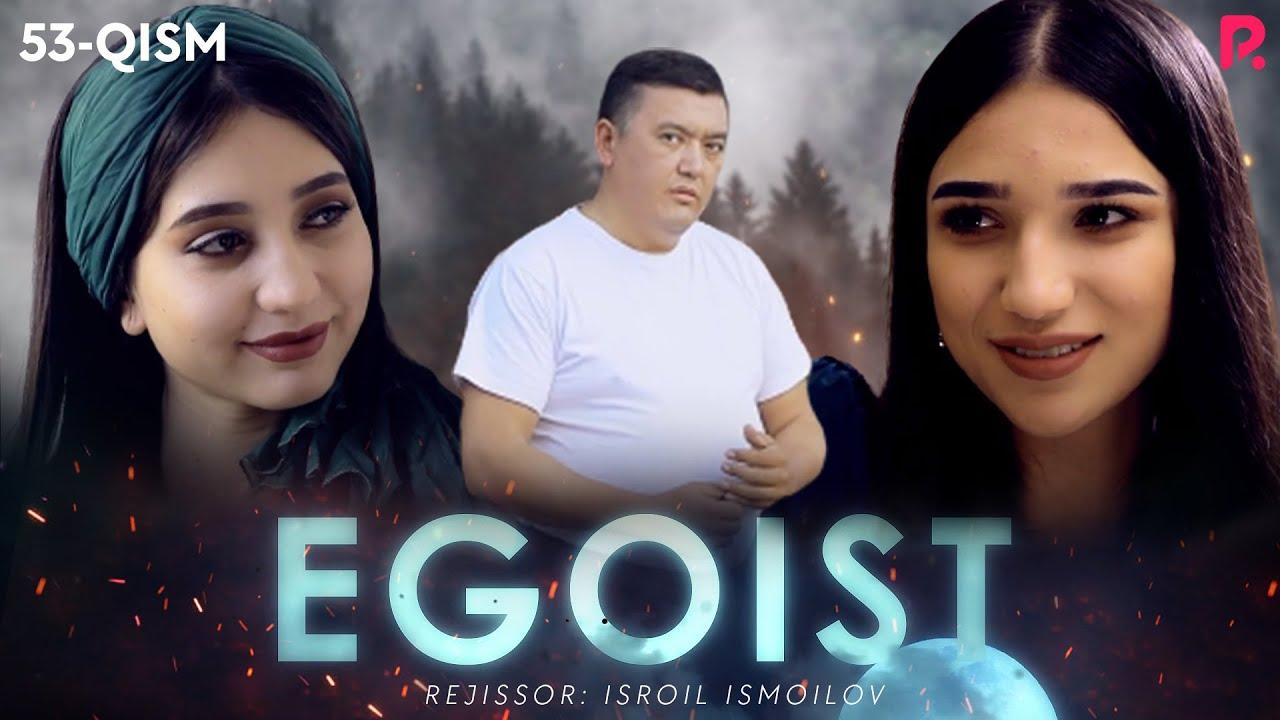 Egoist (o'zbek serial) | Эгоист (узбек сериал) 53-qism