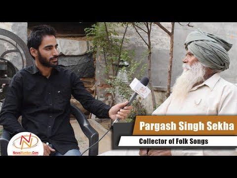 Interview of Pargash Singh Sekha, Collector of Folk Songs