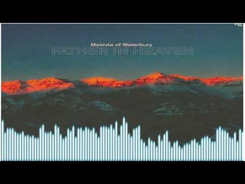 Father in Heaven - Waterbury Mesivta
